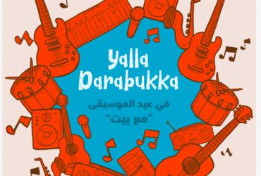« Yalla Darbukka »: un événement qui comprend des shows de Dabké, de chants et de la musique.